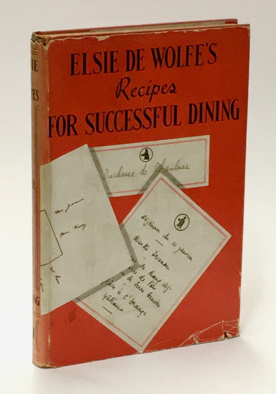 Elsie De Wolfe's Recipes for Successful Dining. Elsie De Wolfe, Lady Mendl.
