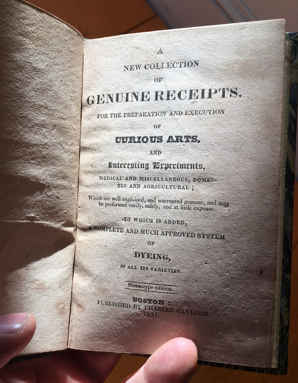 A New Collection of Genuine Receipts, for the Preparation and Execution of Curious Arts, and Interesting Experiments, Medical and Miscellaneous, Domestic and Agricultural. Which are well explained, and warranted genuine, and may be performed easily, safely, and at little expense. To which is added, a complete and much improved system of dyeing, in all its varieties. Stereotype edition. Rufus Porter, compiler.