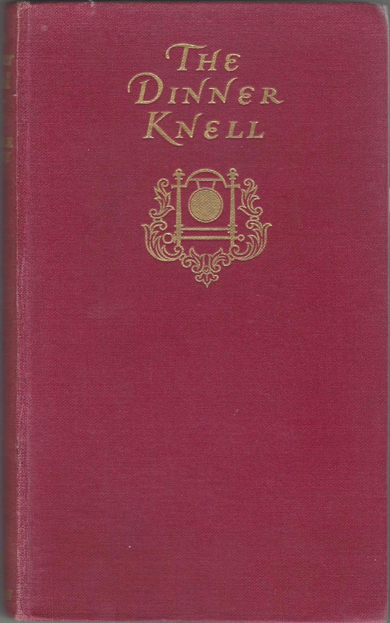 The Dinner Knell: Elegy in an English Dining-Room. T. Earle Welby, Thomas Earle Welby.