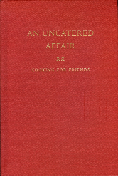 An Uncatered Affair. Cooking for Friends. Joan W. Harris.