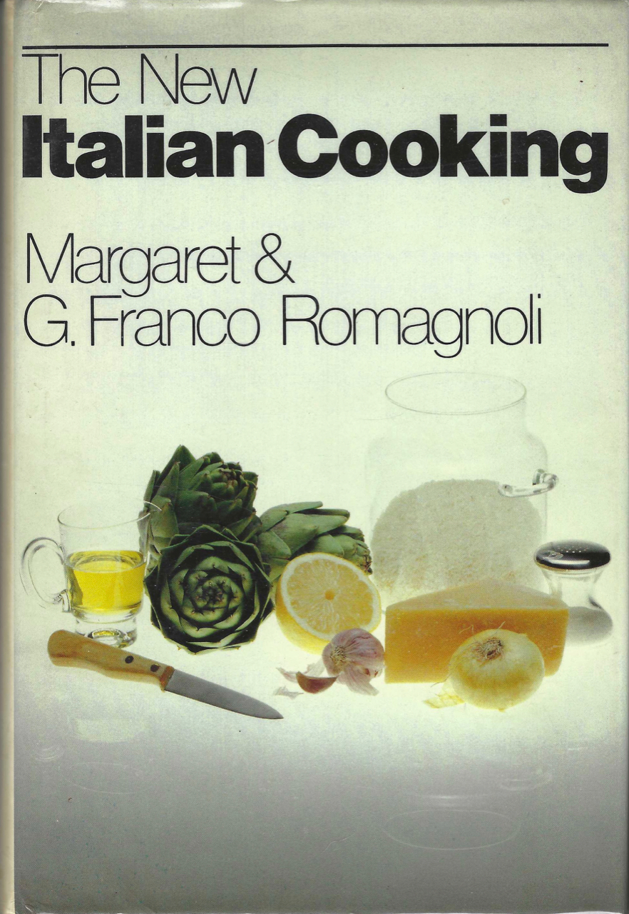 The New Italian Cooking. Margaret Romagnoli, G. Franco.