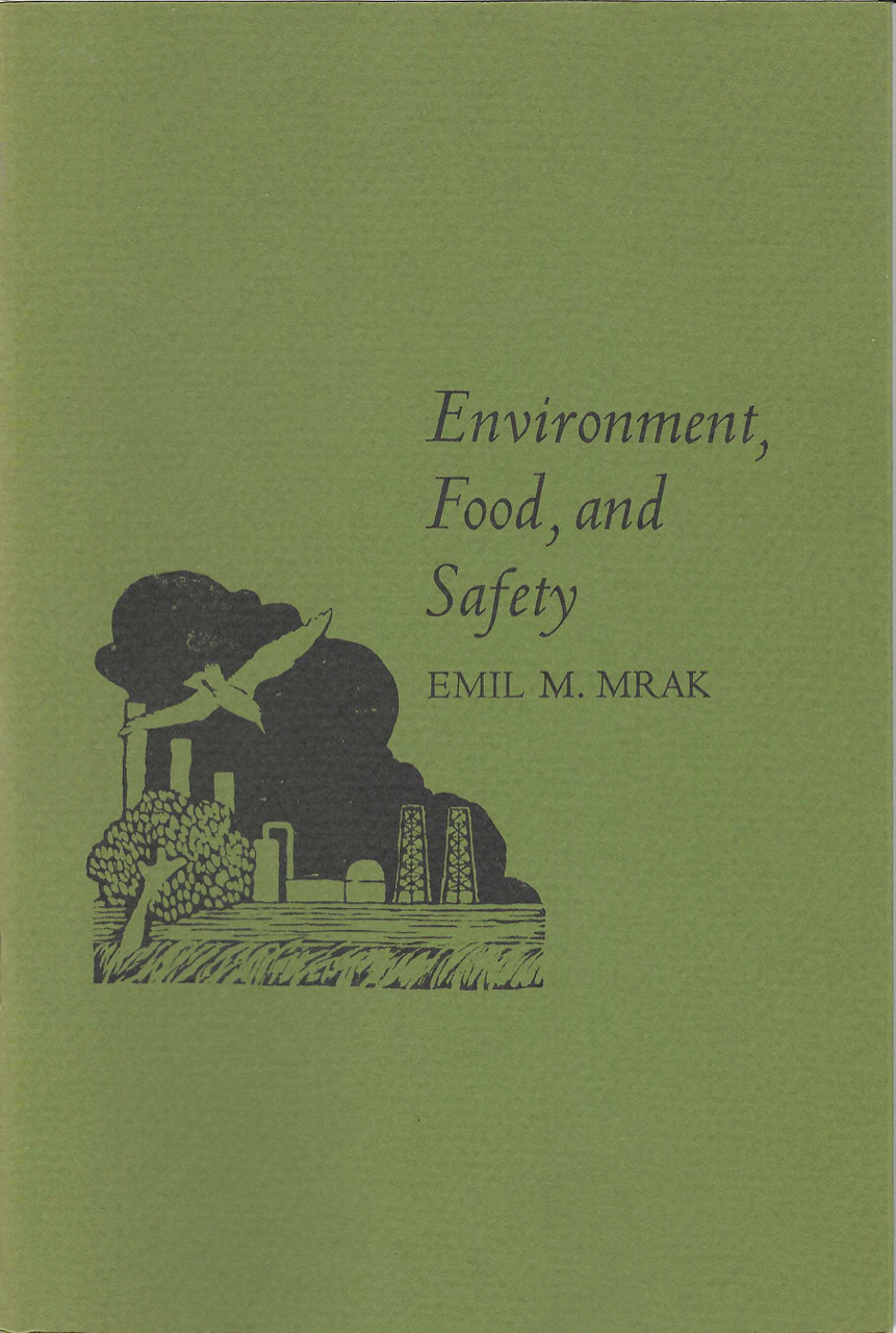 Environment, Food, and Safety. Emil M. Mrak.