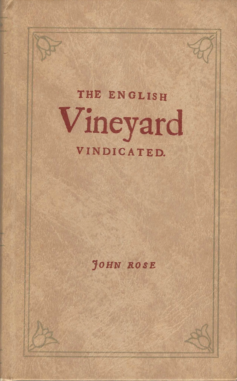The English Vineyard Vindicated... with an address, where the best plants are to be had at easie rates. compiler, preface, John Rose, John Evelyn, supplementary biography, Robert H. Jeffers.