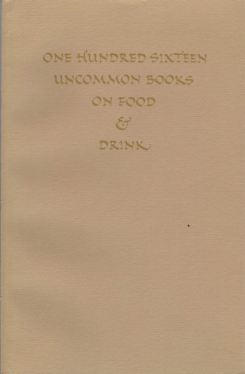 One Hundred Sixteen Uncommon Books on Food & Drink, From the Distinguished Collection on Gastronomy of Marcus Crahan. Marcus Crahan, Elizabeth.