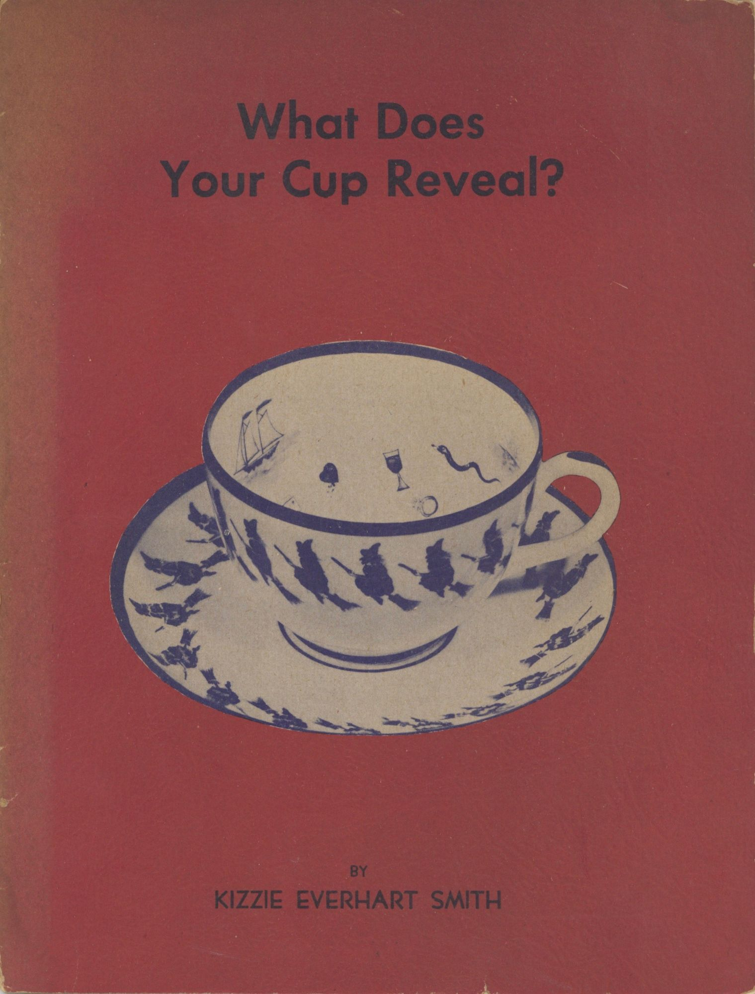 What Does Your Cup Reveal? Kizzie Everhart Smith.
