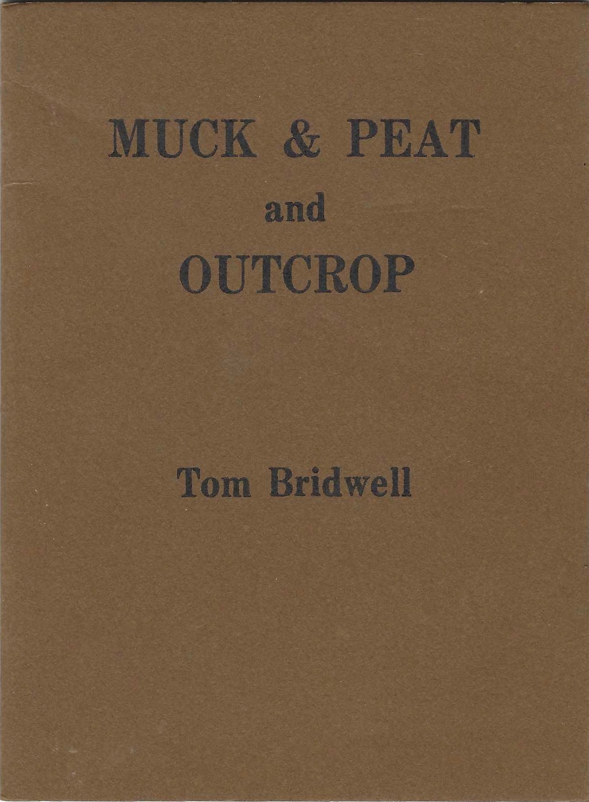 Muck & Peat and Outcrop. Tom Bridwell.