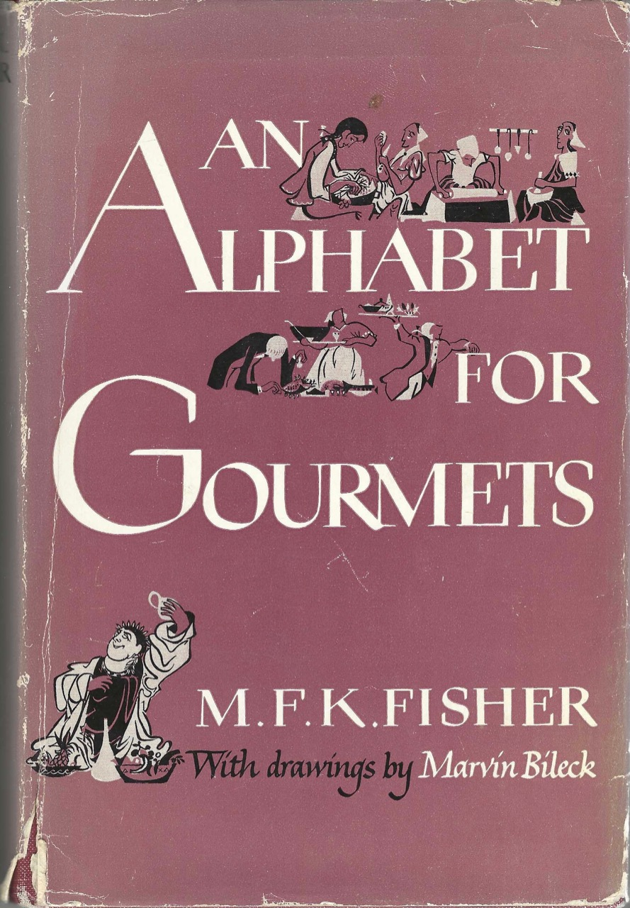 An Alphabet for Gourmets. Illustrated by Marvin Bileck. M. F. K. Fisher, Mary Frances Kennedy, Marvin Bileck.