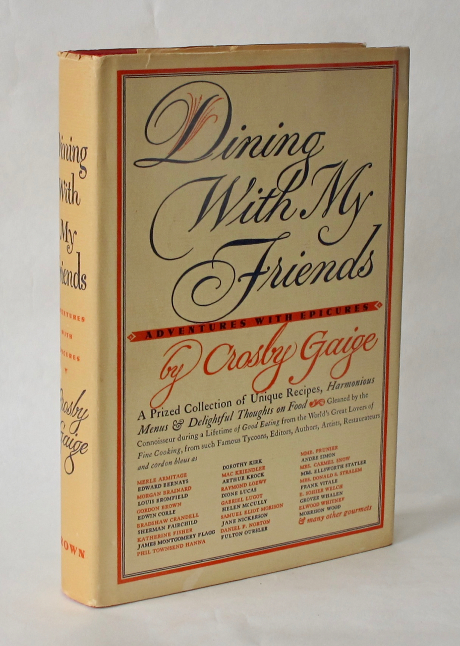 Dining with My Friends. Adventures with Epicures. Crosby Gaige.