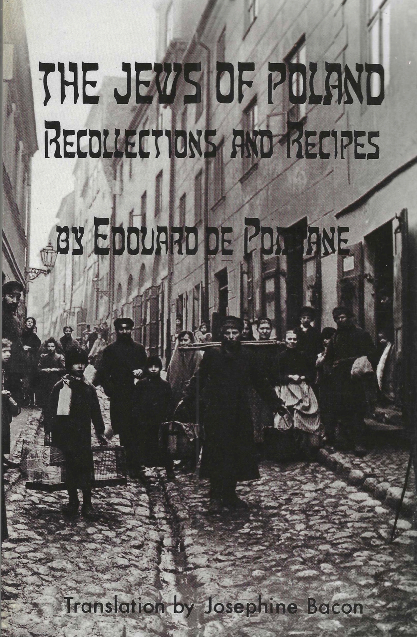 The Jews of Poland: Recollections and Recipes. Edouard De Pomiane, Josephine Bacon.