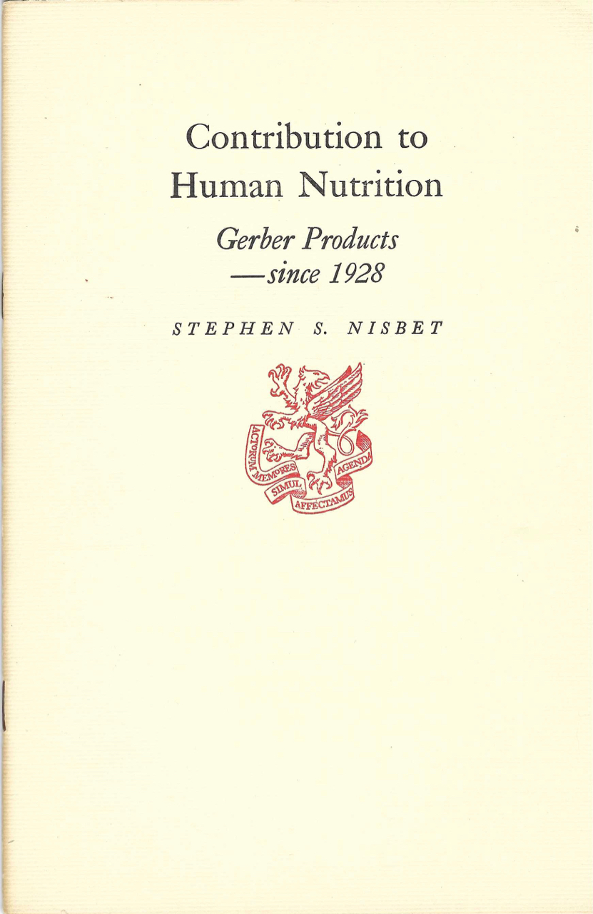 Contribution to Human Nutrition: Gerber Products – Since 1928. Gerber Products Company, Stephen S. Nisbet.