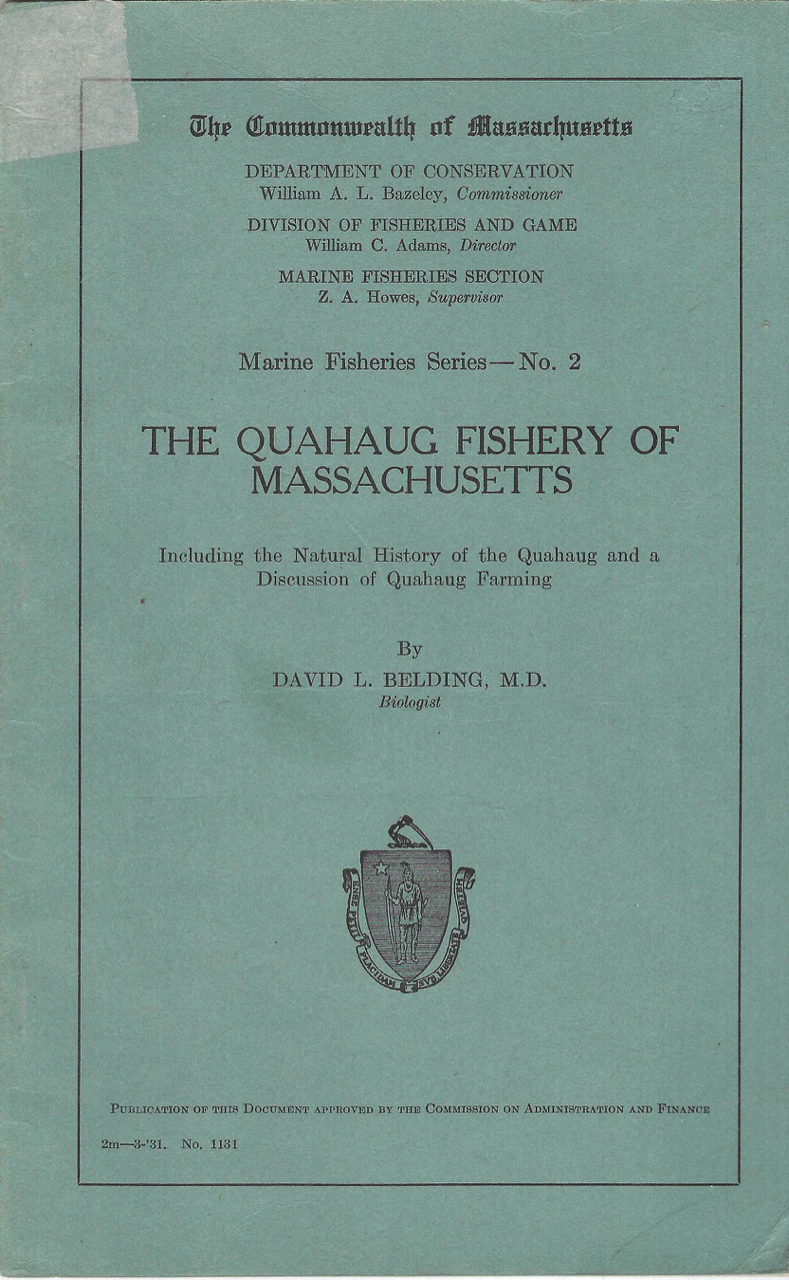 The Quahaug Fishery of Massachusetts, including the natural history of the quahaug and a discussion of quahaug farming (Marine Fisheries Series, no. 2). David L. Belding.