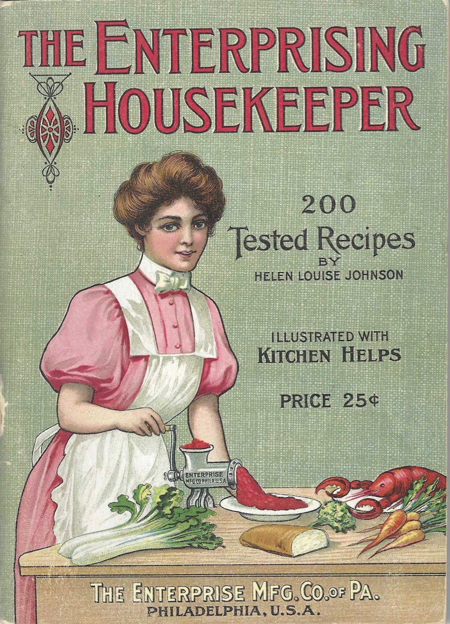 The Enterprising Housekeeper. Suggestions for breakfast, luncheon and supper. Sixth edition. Helen Louise Johnson, Pittsburgh, Enterprise Manufacturing Company.