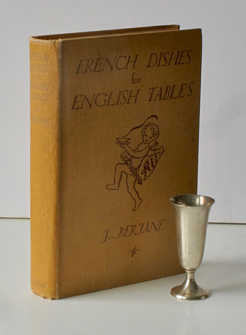 French Dishes for English Tables: Soups & Potages, Hors D'Oeuvre, Salads. Simple and Exquisite Recipes Arranged for English Households. [How to Keep Your Husband's Heart]. J. Berjane, A. Escoffier, Bethell-Jones, Comtesse de ***.