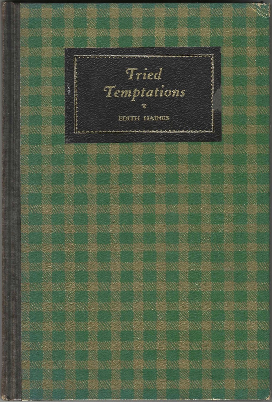 Tried Temptations. Edith Haines.