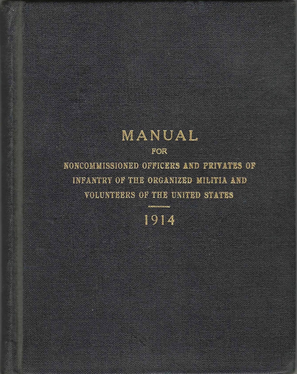 Manual for Noncommissioned Officers and Privates of Infantry of the Organized Militia and Volunteers of the United States. U S. Army Manual – Noncommissioned officers.