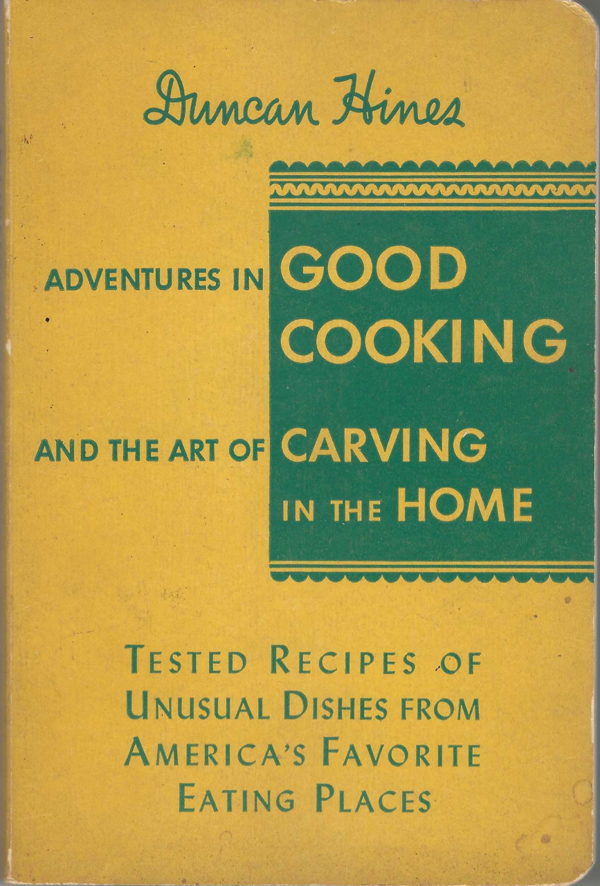 Adventures in Good Cooking (Famous Recipes) and the Art of Carving in the Home. Duncan Hines.