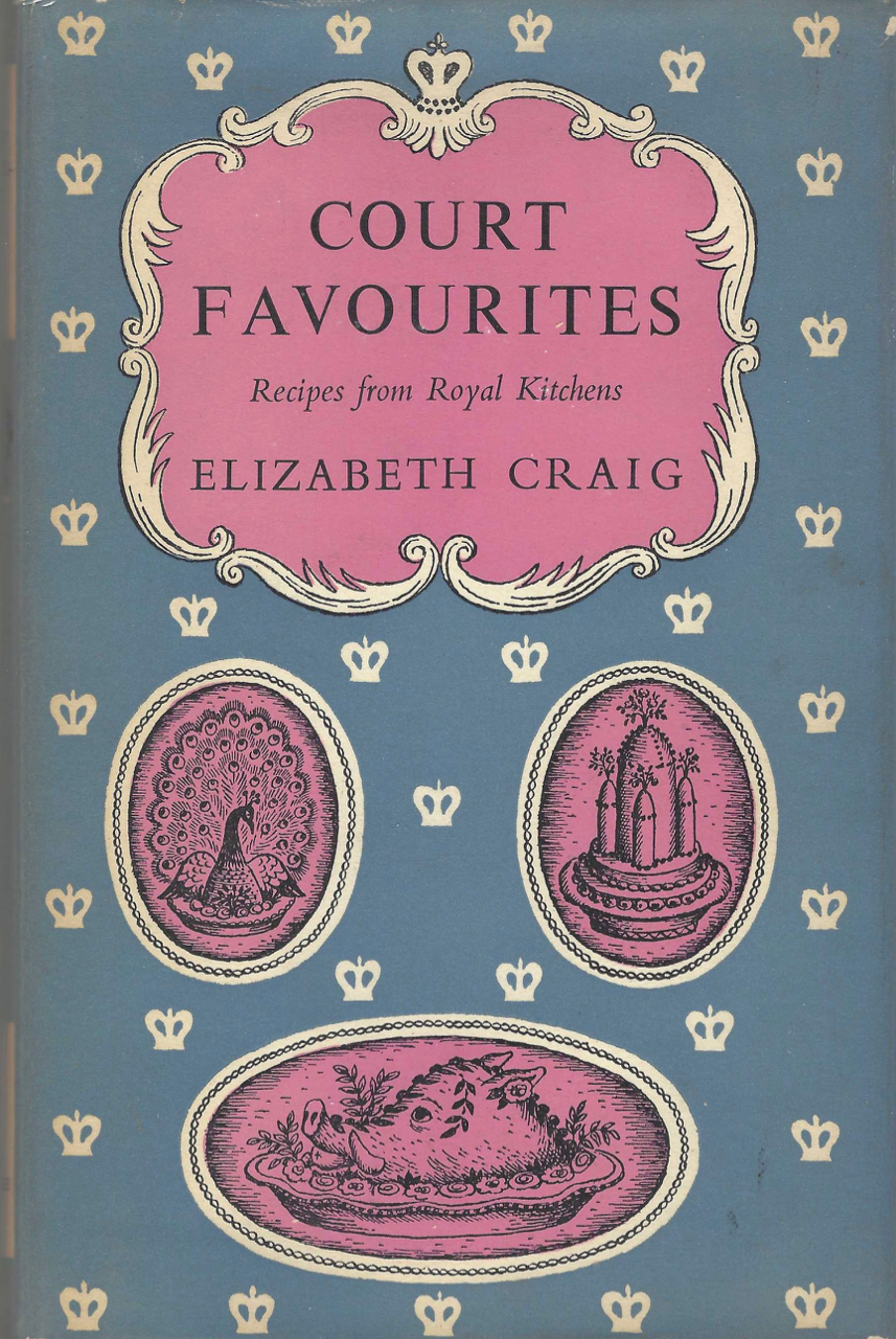 Court Favourites Recipes for Royal Kitchens. Decorations by Sheila Dunn. Elizabeth Craig.