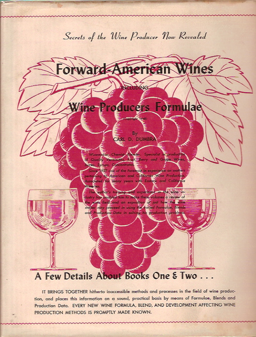 Forward American Wines, Including Wine Producer's Formulae. Carl D. Dumbra.