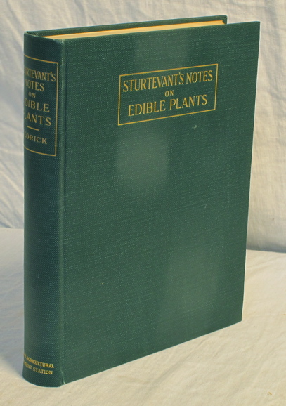 Sturtevant's Notes on Edible Plants. Report of the New York Agricultural Experiment Station for...