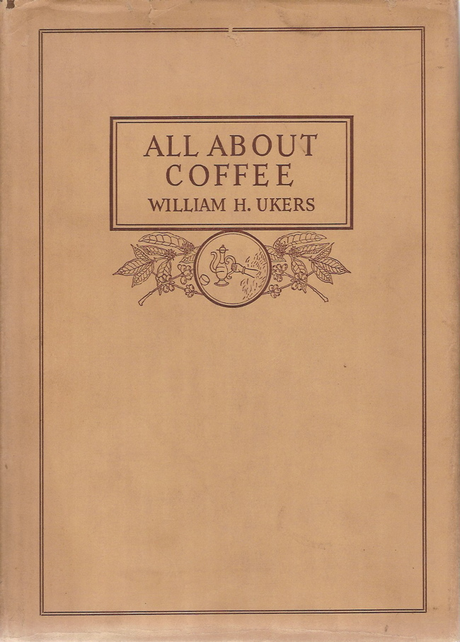 All About Coffee. William H. Ukers