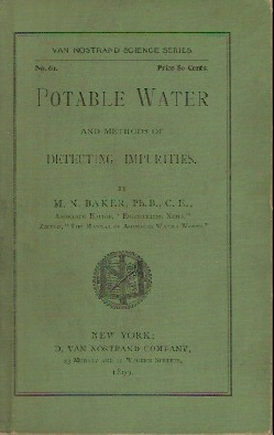 Potable Water and Methods of Detecting Impurities. M. N. Baker.