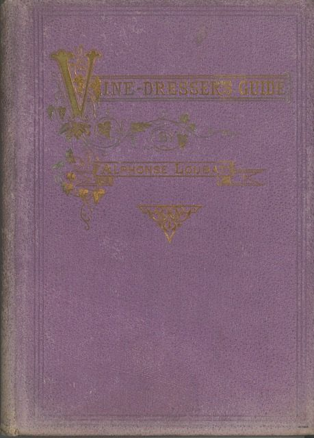 The American Vine-Dresser's Guide. New and Revised Edition. Alphonse Loubat