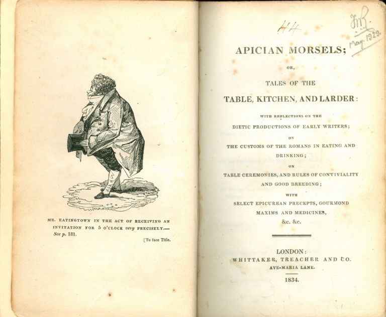 Apician Morsels; or Tales of the Table, Kitchen, and Larder: with reflections on the Dietic Productions of Early Writers; on the Customs of the Romans in Eating and Drinking; on Table Ceremonies, and Rules of Conviviality and Good Breeding; with select Epicurean Precepts, Gourmond Maxims and Medicines, &c. &c. pseudonym Dick Humelbergius Secundus.