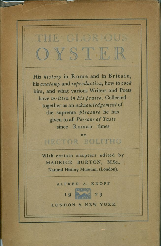 The Glorious Oyster. His history in Rome and Britain, his anatomy and reproduction, how to cook...