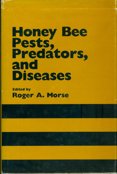 Honey Bee Pests, Predators and Diseases. Roger A. Morse.
