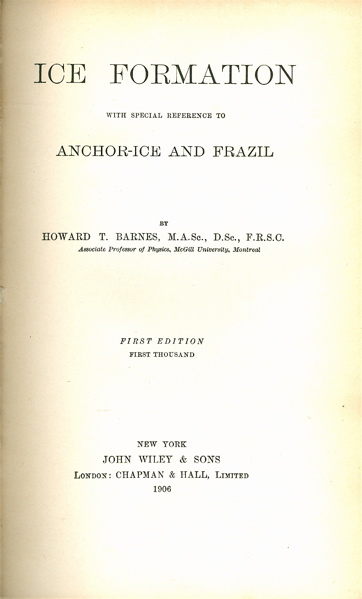 Ice Formation, with Special Reference to Anchor-Ice and Frazil. Howard T. Barnes.