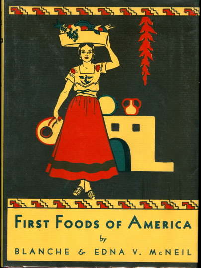 First Foods of America. Blanche McNeil, Edna