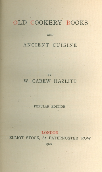 Old Cookery Books and Ancient Cuisine. W. Carew Hazlitt.