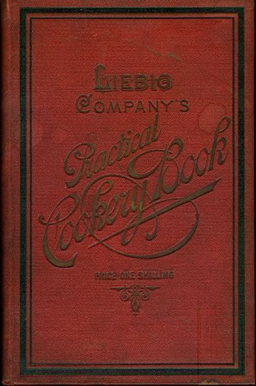 Leibig Company's Practical Cookery Book. A collection of new and useful recipes in every branch of cookery. Mrs. H. M. Young, Liebig Company.