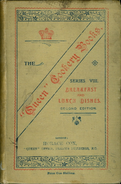 "The ""Queen"" Cookery Books, No. 8: Breakfast And Lunch Dishes. Second Edition. S. Beaty-Pownall."