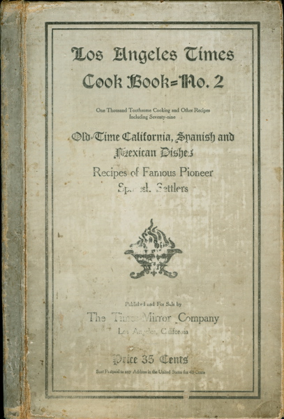 The Times Cook Book --- No. 2. 957 Cooking and other Recipes by California Women .... Brought out by the 1905 series of prize recipe contests in the Los Angeles Times. Los Angeles Times.