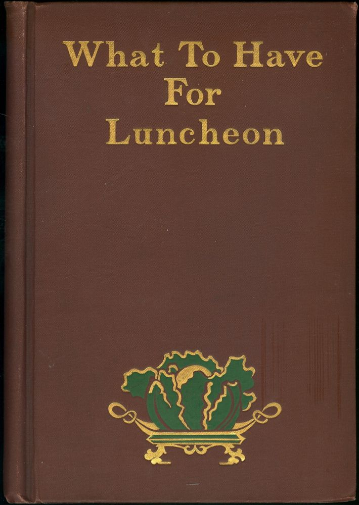 What to Have for Luncheon. Mary J. Lincoln.