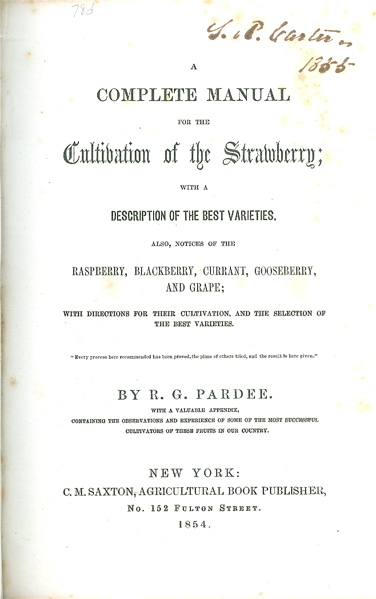 A Complete Manual for the Cultivation of the Strawberry; With a Description of the Best Varieties. R. G. Pardee.