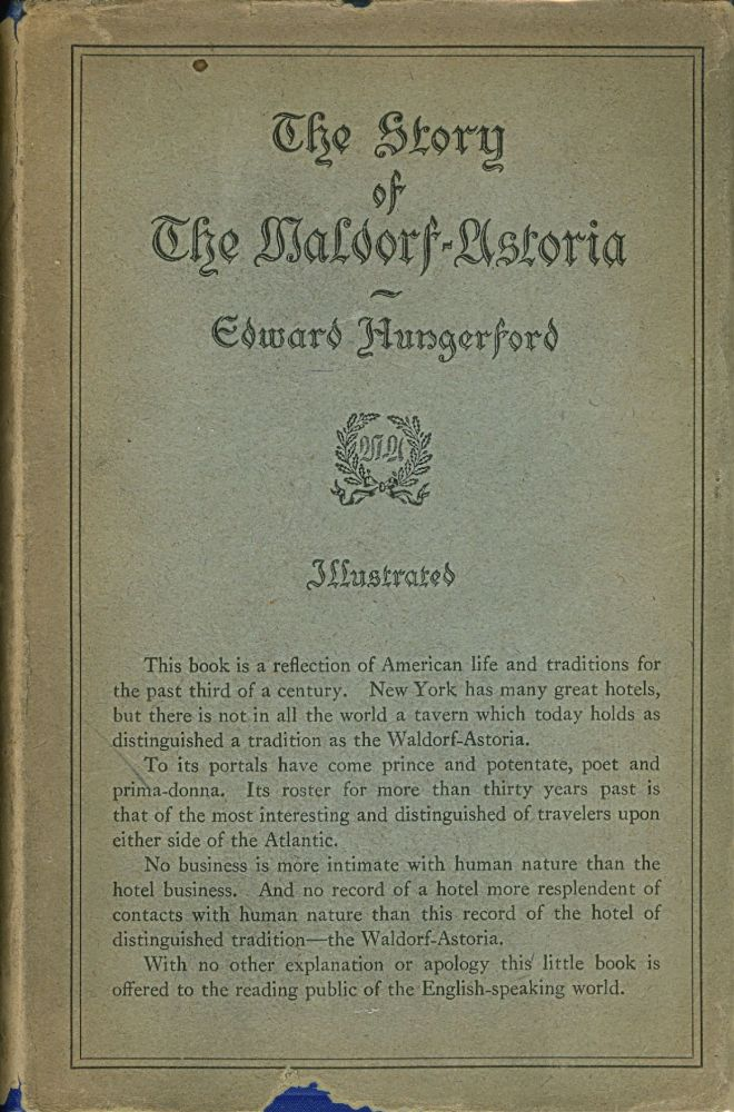 The Story of the Waldorf-Astoria. Illustrated. Edward Hungerford