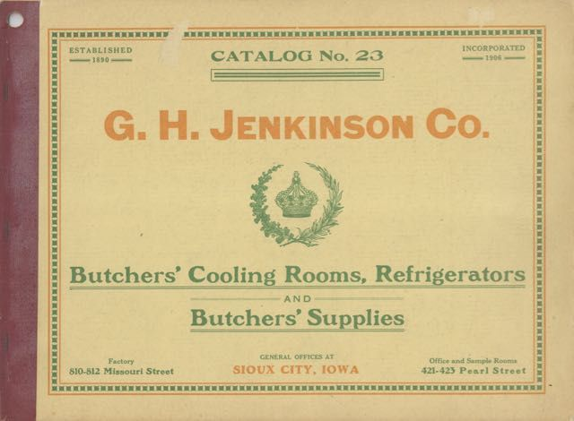 Catalog No. 23: Butchers' Cooling Rooms, Refrigerators, and Butchers' Supplies. Trade Catalogue - Butcher Equipment, G H. Jenkinson Company.