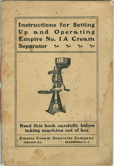 Instructions for Setting Up and Operating Empire No. 1A Cream Separator. Empire Cream Separator...