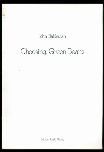 Choosing: Green Beans. John Baldessari