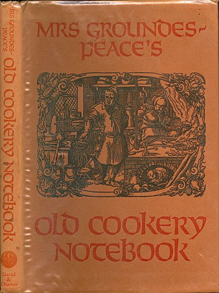 Mrs Groundes-Peace's Old Cookery Notebook. Zara Groundes-Peace.