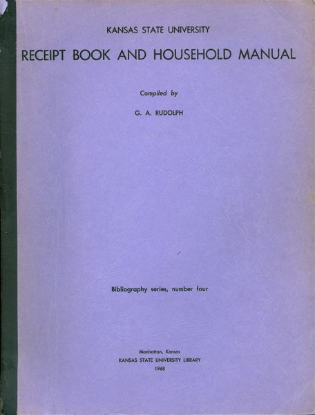 Kansas State University, Receipt Book and Household Manual. G. A. Rudolph