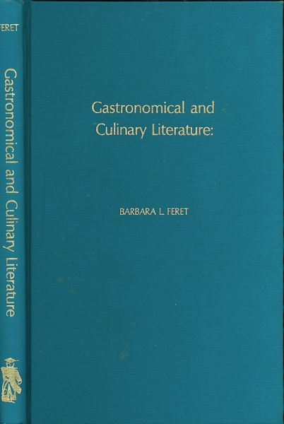 Gastronomical and Culinary Literature: A Survey and Analysis of Historically-Oriented Collections...