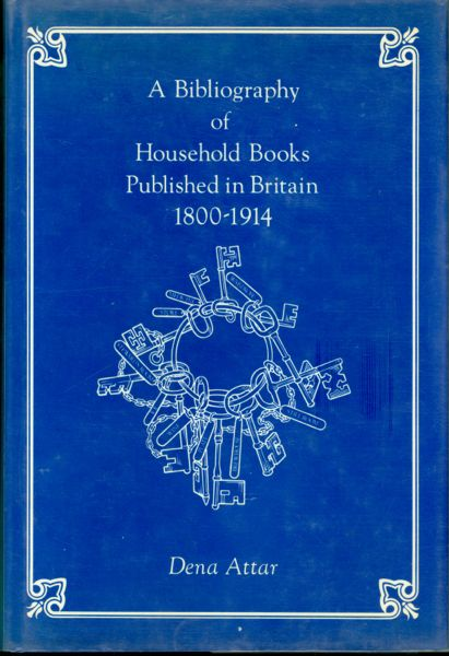 A Bibliography of Household Books Published in Britain, 1800-1914. Dena Attar