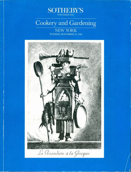 Cookery and Gardening : Important Books and Manuscripts Relating to Cookery and Gardening including Viniculture, Mycology, and Beekeeping. Sotheby's.