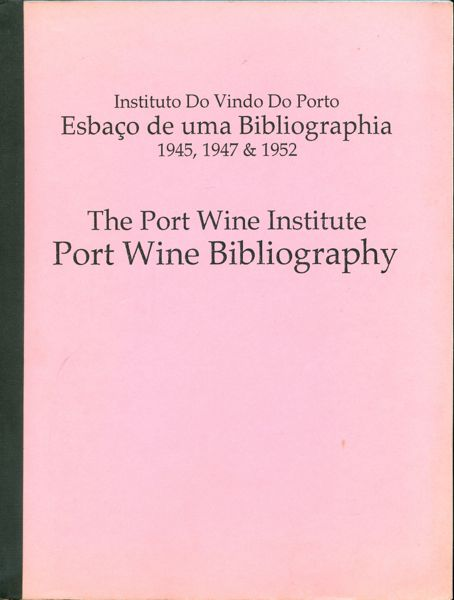Port Wine Bibliography. 1945, 1947, & 1952. The Port Wine Institute, Instituto do Vindo do Porto.