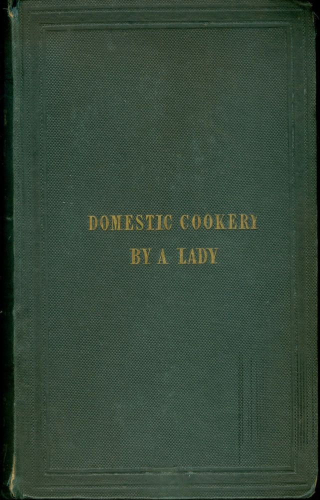 A new system of domestic cookery : founded upon principles of economy and adapted to the use of...