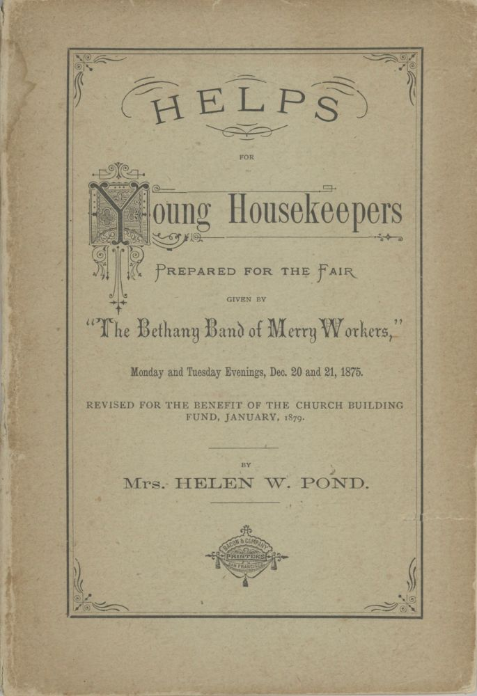 "Helps for Young Housekeepers. Prepared for the Fair Given by ""The Bethany Band of Merry..."