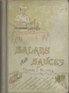 Salads and Sauces. Thomas J. Murrey